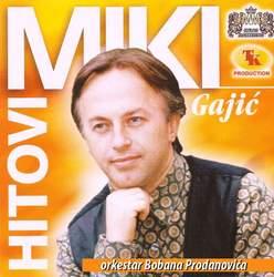 Milan Miki Gajic - Diskografija 18392678_miki_99hitovi