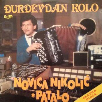 Novica Nikolic Patalo 1989 - Djurdjevdan kolo 24153127_prednja